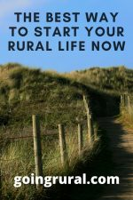 The Best Way To Start Your Rural Life Now