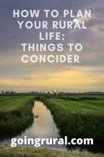 How To Plan Your Rural Life: Things To Consider
