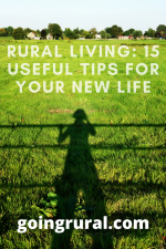 Rural Living: 15 Useful Tips For Country Life