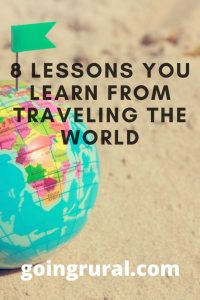 8 Lessons You Learn From Traveling the World