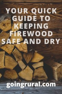 Your Quick Guide to Keeping Firewood Safe and Dry
