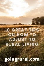 10 Great Tips On How To Adjust To Rural Living