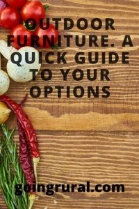 Outdoor furniture. a quick guide to your options