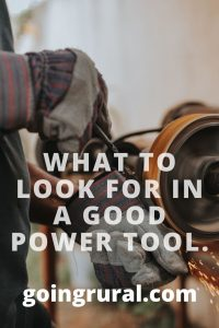 What To Look For In A Good Power Tool.