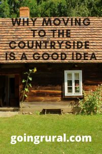 Why Moving To The Countryside Is A Good Idea