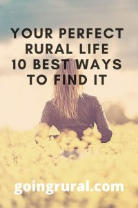 Your Perfect Rural Life 10 Best Ways To Find It