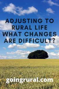 Adjusting To Rural Life:  What Changes Are Difficult?
