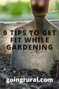 9 Tips To Get Fit While Gardening