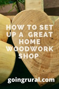 How To Set Up A  Great Home Woodwork Shop
