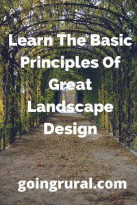 Learn The Basic Principles Of Great Landscape Design