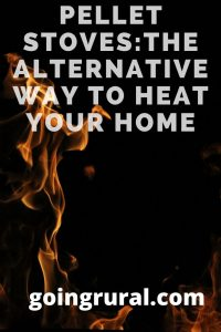 Pellet Stoves:The Alternative Way To Heat Your Home