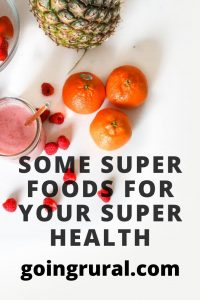 Some Super Foods For your Super Health