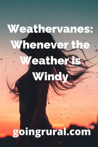Weathervanes: Whenever the Weather is Windy