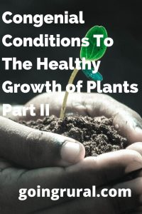 Congenial Conditions To The Healthy Growth of Plants Part II