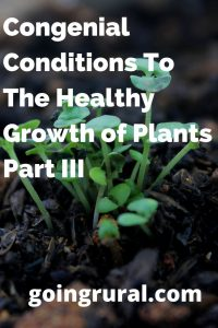 Congenial Conditions To The Healthy Growth of Plants Part III