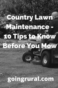 Country Lawn Maintenance - 10 Tips to Know Before You Mow