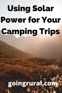 Using Solar Power for Your Camping Trips