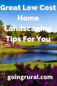 Great Low Cost Home Landscaping Tips For You