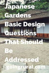 Japanese Gardens Basic Design Questions That Should Be Addressed