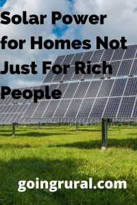 Solar Power for Homes Not Just For Rich People