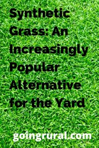 Synthetic Grass: An Increasingly Popular Alternative for the Yard