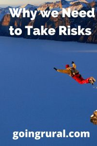 Why we Need to Take Risks