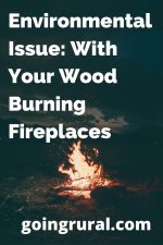 Environmental Issue: With Your Wood Burning Fireplaces