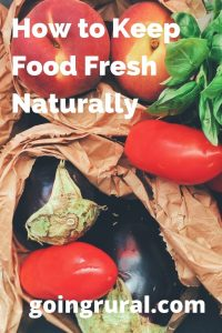 How to Keep Food Fresh Naturally